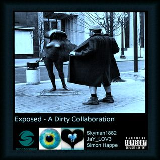 Exposed - A Dirty Collaboration - Tech House - Deep Tech House - Progressive Techno House