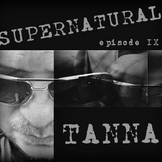 Tanna-Supernatural Episode IX