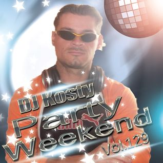 DJ Kosty - Party Weekend Vol. 129