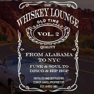 The Whiskey Lounge - Vol.2: 7pm Journey from Alabama to NYC (Funk & Soul to Disco & Hip Hop)