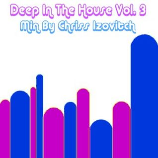 Deep In The House #3 (By Chriss Izovitch)