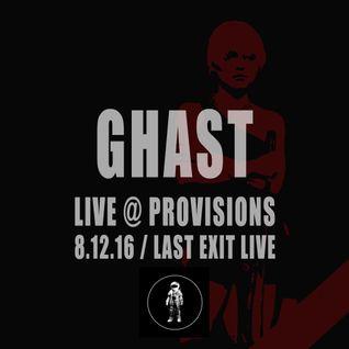 Ghast Live @ Provisions - Last Exit Live 8/12/16