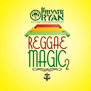 DJ Private Ryan Presents Reggae Magic Part 2 (The New Era)