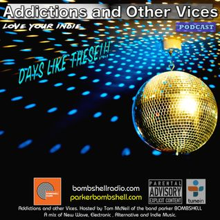 Addictions and Other Podcast  227 - Days Like These!!!