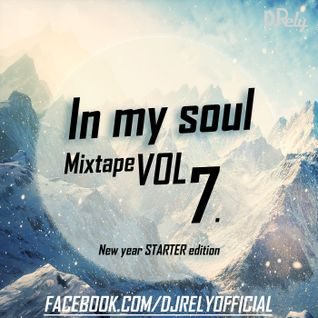 DJ Rely - In my soul VOL7. Year starter edition 2014.01.06.