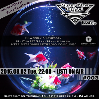 STROM KRAFT RADIO Presents the Zipang Blast Mixpod 003