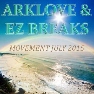 Movement July 2015 - Arklove & Ez Breaks