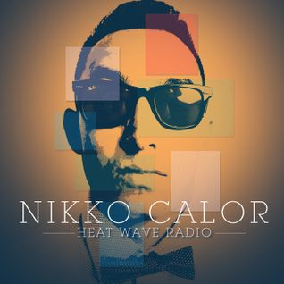 Nikko Calor- Heat Wave Radio 2013