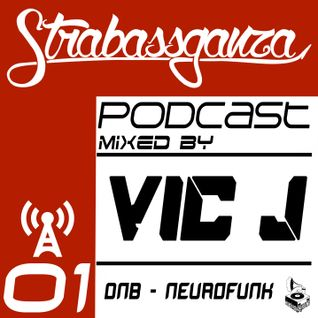 STRABASSGANZA Podcast #1 Mixed by VIC J - DNB Neurofunk SET