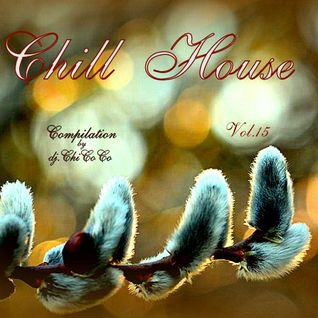 """""CHILL HOUSE"""" compilation Vol.16"