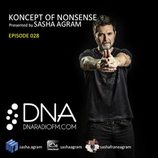 Koncept of Nonsense presented by Sasha Agram Episode 028