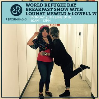 The World Refugee Day Breakfast Show 20th June 2016