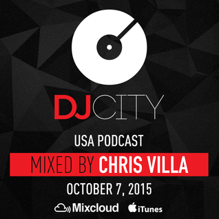 Chris Villa - DJcity Podcast - Oct. 7, 2015 (Special Edition)
