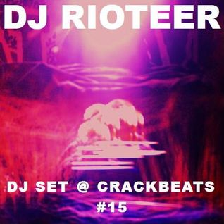 DJ Rioteer - DJ Set @ Crackbeats #15 (02-03-2007)