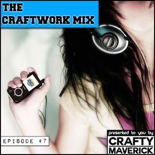 THE CRAFT/WORK MIX - Episode #7