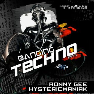 Banging Techno sets :: 009 >> Ronny Gee and Hystericmaniak
