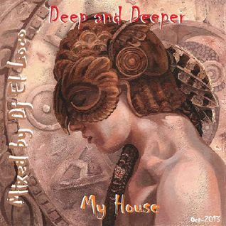 Deep and Deeper My House - Oct-2013 - Mixed by Dj El Loco