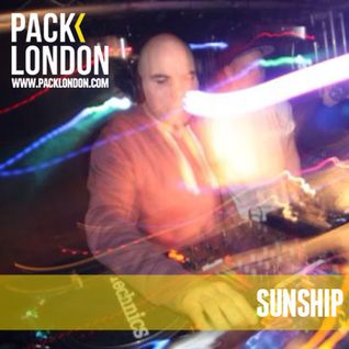 Pack London - Sunship Exclusive Mix