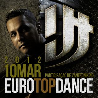 vanTronik @ Euro Top Dance (Litoral Sul FM - MAR 2012)