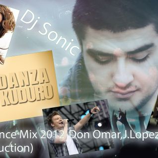 Dj Sonic-Dance Mix 2012-Don Omar,J.Lopez,Sunrise inc (Sonic Production)