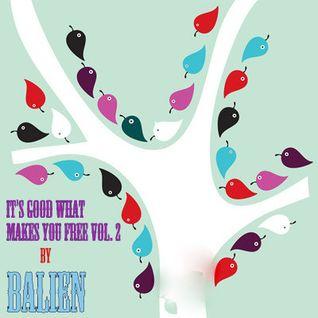 Balien - It´s good what makes you free vol. 2