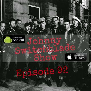 The Johnny Switchblade Show #92