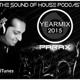 Parax- The Sound Of House Podcast Episode # 51 (Yearmix 2015)