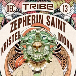 Zepherin Saint @ Tribe, Djoon, Friday December 13th, 2013