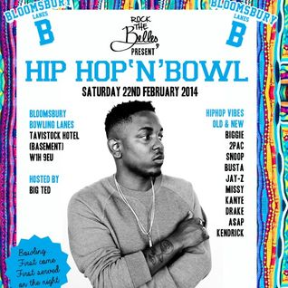 Hip Hop'N'Bowl at Bloomsbury Lanes 22.02.14