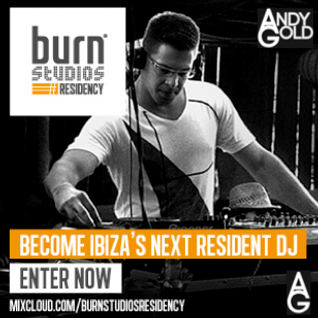 Andy Gold-Burn Studios Ibiza Residency 2013