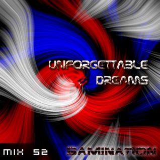 Mix 52 - Unforgettable Dreams