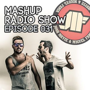 Jonh Mayze & Miguel Faria Presents - Mashup Radio Show Episode 031