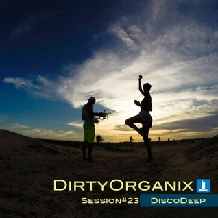 DirtyOrganix Session #23 DiscoDeep