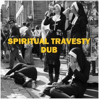 "DUB REGGAE - ""Spiritual Travesty Dub"""