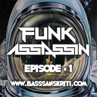 BASS SANSKRITI PRESENTS FUNK ASSASSIN 11.06.2014