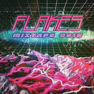 Flakes Mixtape 0816