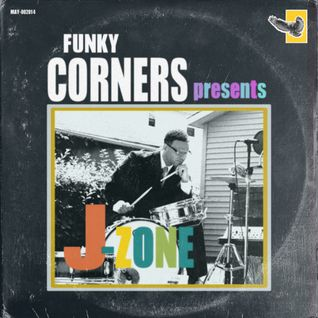 Funky Corners Show #216 Featuring J-Zone