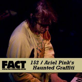 FACT Mix 152: Ariel Pink's Haunted Graffiti