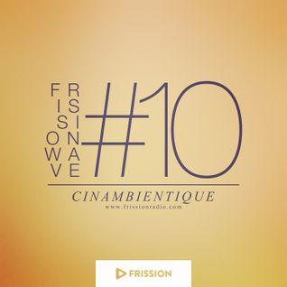 FRISSIONWAVE #10
