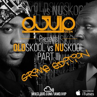Oldskool Vs Nuskool Part III - Grime Edition