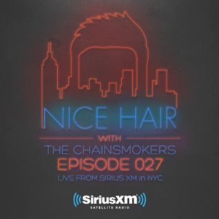 Nice Hair with The Chainsmokers 027 ft. Illenium