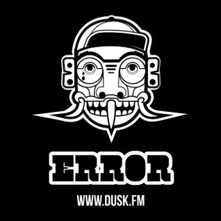 "ERROR ""COOL & DEADLY"" DUSK.FM 17.08.2014"