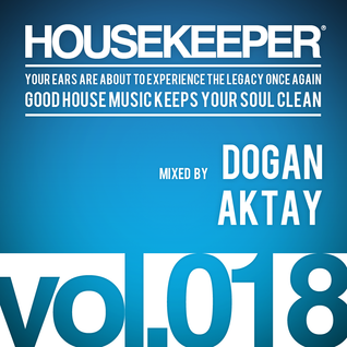 HOUSEKEEPER Podcast.018 Mixed By DOGAN AKTAY