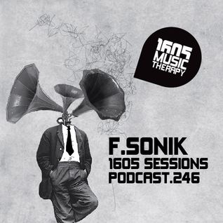 1605 Podcast 246 with F.Sonik