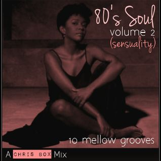 80's Soul Mix Volume 2 (Sensuality) 10 Mellow Grooves (June 2014)