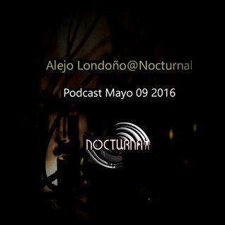 Alejo Londoño@Nocturnal Podcast Mayo 09 2016