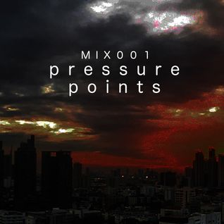 Pressure Points - Mix 001