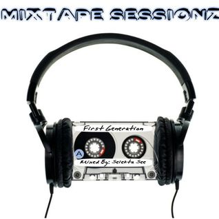 MixTape Sessionz - First Generation