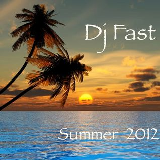 Dj FAST's Summer 2012