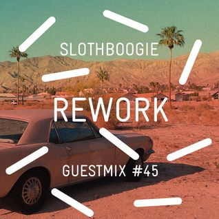 SlothBoogie Guestmix #45 - Rework